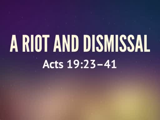 A Riot and Dismissal