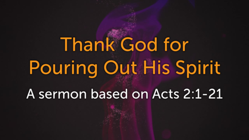 Thank God for Pouring Out His Spirit