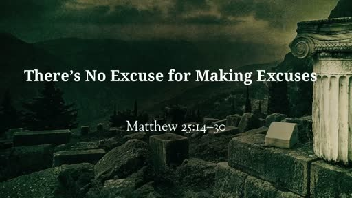 There's No Excuse for Making Excuses
