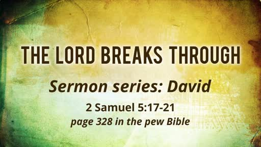 The Lord breaks through