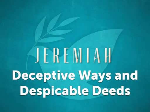 Deceptive Ways and Despicable Deeds