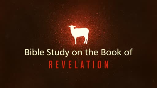 A Bible Study on the Book of Revelation - Bible Study, November 17, 2016