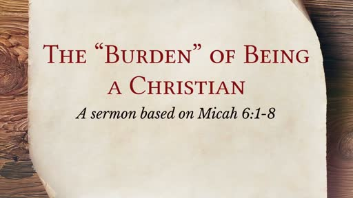 The Burden of Being a Christian - January 29, 2017