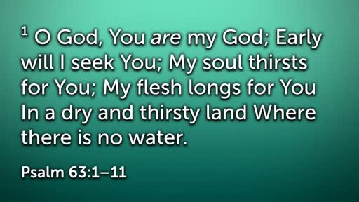 Psalm 63 - A Song in a Thirsty Land