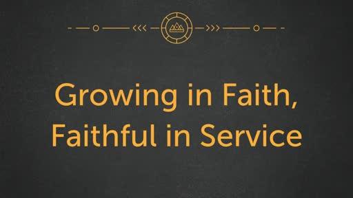 Growing in Faith, Faithful in Service.