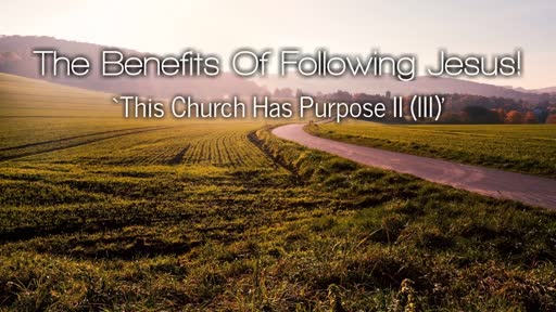 The Benefits Of Following Jesus!