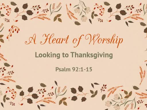 A Heart of Worship - November 6, 2016