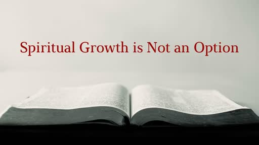 Spiritual Growth is Not an Option