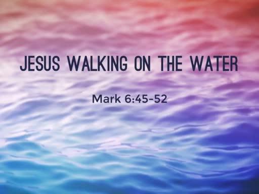 Nov. 20  Jesus Walking on the Water
