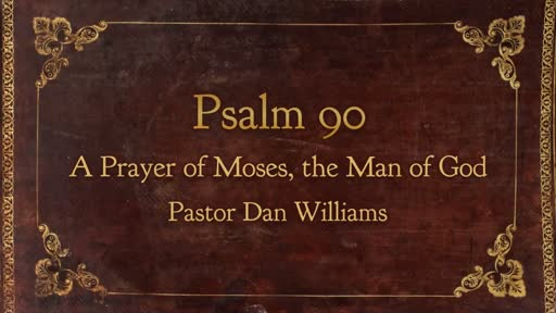 Psalm 90: A Prayer of Moses, the Man of God