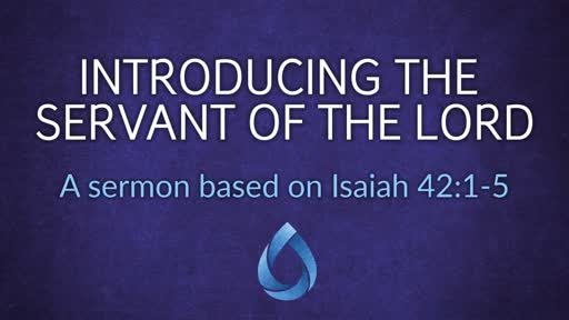 Introducing the Servant of the Lord