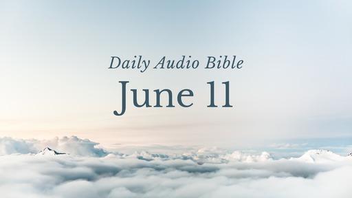 Daily Audio Bible – June 11, 2017