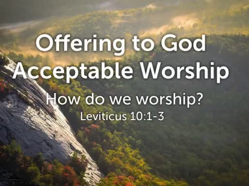 Offering to God Acceptable Worship