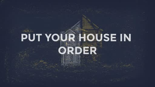 Put Your House in Order - 9/18/2016