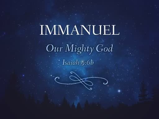 Immanuel: Our Mighty God
