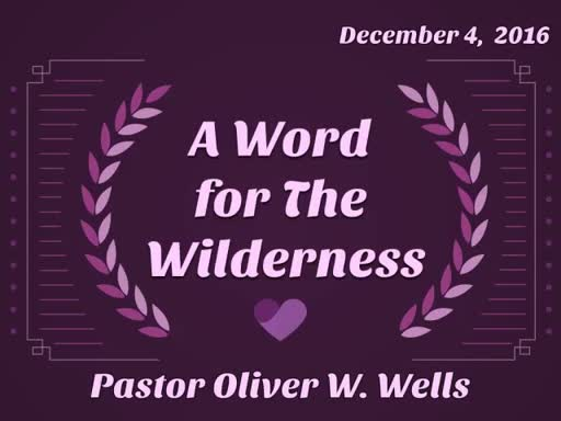 12.04.16 - A Word For The Wilderness