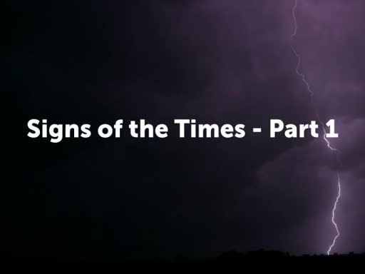 Signs of the Times - Part 1