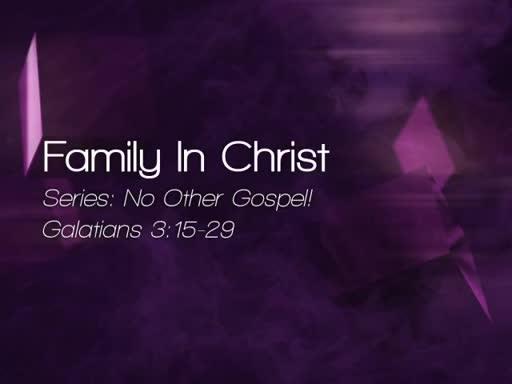 Family In Christ -  September 4, 2016