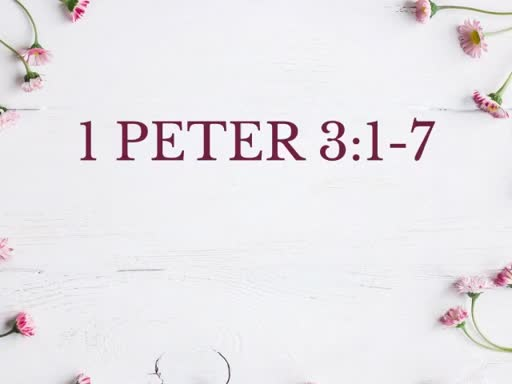 1 Peter 3:1-7