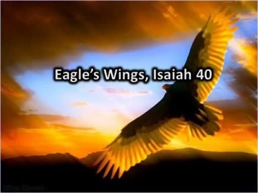 Eagle's Wings, Isaiah 40