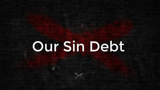Our Sin Debt - 1/22/2017
