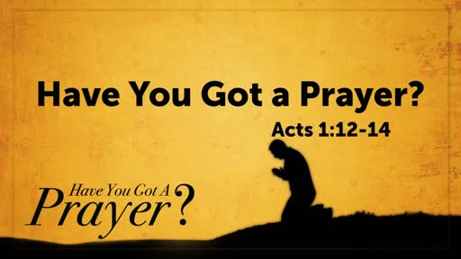 Have You Got a Prayer?