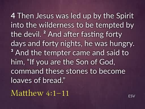 The Temptation of Christ – Matthew 4:1-11 – February 12, 2017
