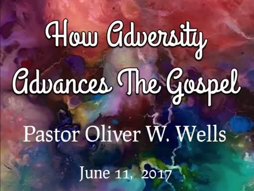 06.11.17 - How Adversity Advances The Gospel