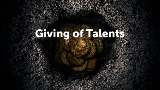 Giving of talents