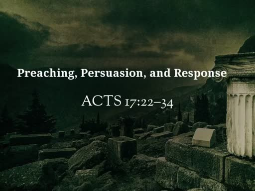 Preaching, Persuasion, and Response