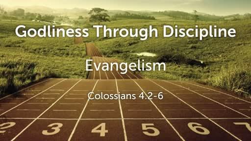 Godliness Through Discipline: Evangelism