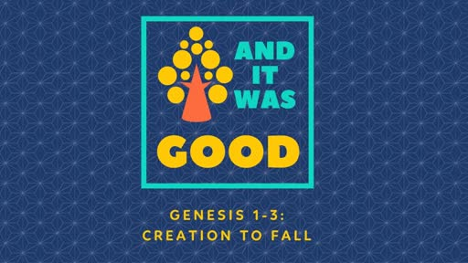 PART ONE - Genesis 1:1-25 And it was good