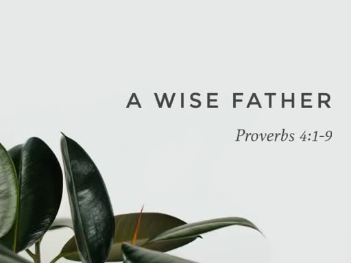 Seven Attributes of a Wise Father
