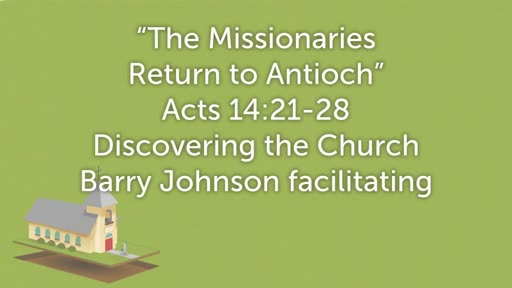 The Missionaries Return to Antioch