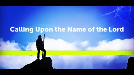 Calling Upon the Name of the Lord