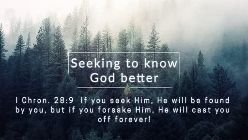 Seeking to Know God Better - 1/22/2017