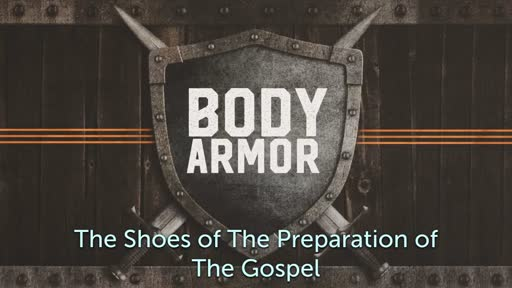 Body Armor #3: The Shoe's of The Preparation of The Gospel