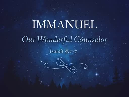 Immanuel: Our Wonderful Counselor