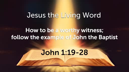 How to be a worthy witness; follow the example of John the Baptist