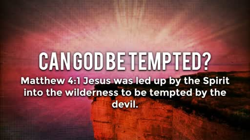 Can God be tempted? - 2/26/2017