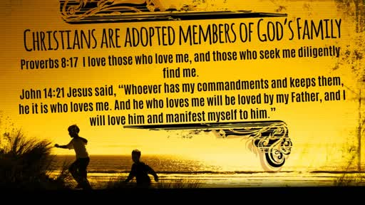 Christians are adopted members of God's Family - 3/5/2017