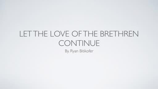Let Love of the Brethren Continue