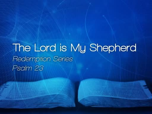 The Lord is My Shepherd - April 30, 2017