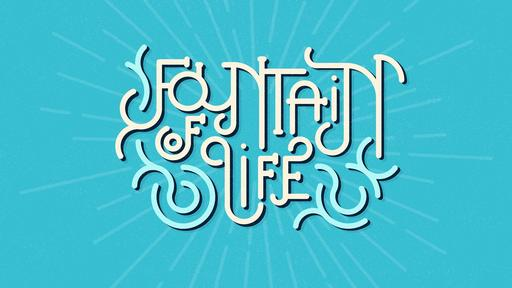 Fountain of Life - Typographic