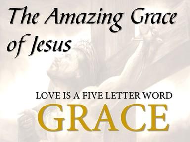 The Amazing Grace of Jesus