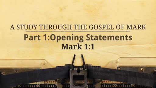 Mark Part 1: Opening Statements