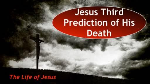 Jesus Third Prediction of His Death