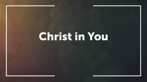 The Disciple's Identity (Part 2): Christ in You