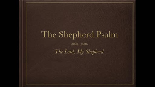 The Lord, My Shepherd