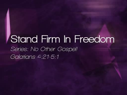 Stand Firm in Freedom - October 9, 2016